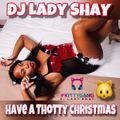 Have a Thotty Christmas Mixtape 2018 @DJLADYSHAY