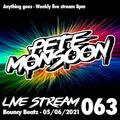 Pete Monsoon - Live Stream 063 - Bouncy Beatz - (05/06/2021)