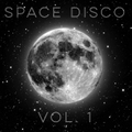 Space Disco Vol. 1