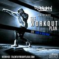 The Workout Plan.011 // R&B & Hip Hop // Instagram: @djblighty