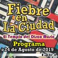 FIEBRE EN LA CIUDAD (24 DE AGOSTO 2019) - BLOQUE 1