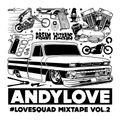 ANDYLOVE_LVSQD MIXTAPE vol.2 MoombahEdit