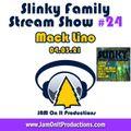 Mack Lino - Slinky Family Stream Show 24 - 040321