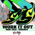 WORK IT OUT - MAY 2021