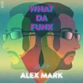 Alex Mark - What Da Funk vol. 11