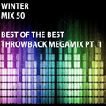 Winter Mix 50  - Best of the Best Throwback Megamix Part 1