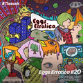 Eggs Erratica #20 - 08-Jun-21