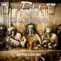 """The Last Supper"" (Supper Club Mix 2013)"