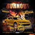 Burn Out MixTape (DJ Kanji)