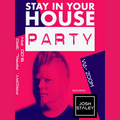 Stay In Your House Party Vol.1 -Live Mix