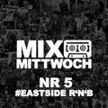 MIXTAPE MITTWOCH #Eastside RNB