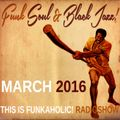 this is FUNKAHOLIC! RADIOSHOW march 2016