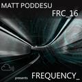 "MATT PODDESU presents FREQUENCY_16  ""DREAMING IN THE MORNING"" FRC_16"