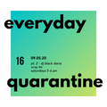 everyday quarantine 9.5.20 pt.2 - dj black daria