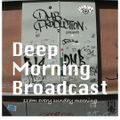 2017/2/12 Deep Morning Broadcast (2TIGHTRADIO) mixed by Bushmind