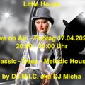 Little House - Livestream 17.04.2020 by DJ M.I.C. aka DJ Micha