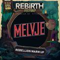 REBiRTH Festival 2019   REBELLiON  Warm Up Mix by Melvje