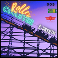 The Spymboys Presents [ ROLLER COASTER ] GUEST MIX 005 C-Dryk™