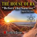 """""""House of Ra"""" Live Mix - Before the Sunrise - April 16, 2021"""