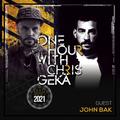 One Hour With Chris Gekä #229 - Guest JOHN BAK