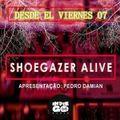 Shoegazer Alive/20-11