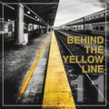 BEHIND THE YELLOW LINE #11