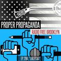 """Proper Propaganda Ep. 298, """"Libertad!"""""""