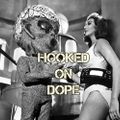 Hooked On Dope Radio #19 - Dj SHAKE DOWN