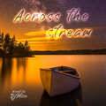 Across the stream {Deep Vocal Chillout Lounge}