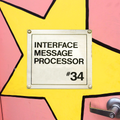 "Interface Message Processor #34: ""introducing modern polyester"""