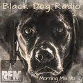 BLACK DOG RADIO - Morning Mix Vol. 2