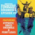 Soundcrash Funk & Soul Radio - Episode 7 ft Hypnotic Brass Ensemble and Perry Louis