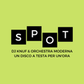 SPOT #2 - DJ Knuf e Orchestra Moderna un disco a testa per 1 ora