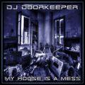 DJ Doorkeeper - My House Is A Mess (21-09-2019)