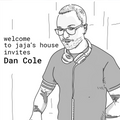 Welcome to jaja's house 04 invites Dan Cole
