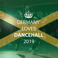 Germany Loves Dancehall 2019
