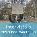 Intervista a TIZIO COL CARTELLO