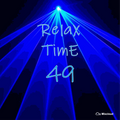 RelaX TImE 49