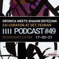 Dronica #49 - Dronica meets Shahin Entezami - Monday 17th May 2021
