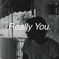 Really You // Episode 80