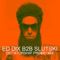 Ed Dix B2B Slutski's Dictatorship Promo Mix