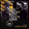 One Hour With Chris Gekä #230 - Guest PATRICK SCURO