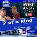 The 2 Of A Kind Radio Show with DBL and Pressure 14-03-2021