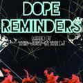 Dope Reminders