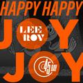 LeeRoy mix for 45 day 2021 - HAPPY HAPPY, JOY JOY