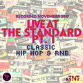LIve from The Standard Pt 1.   (November 2019) Classic Hip Hop & R&B