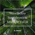 Minelectro Soundsystem Mixtape Vol.31 FT. FatCat