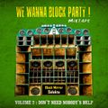 We Wanna Block Party Volume 2 - Don't Need Nobody's Help