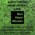 GET YOUR HOUSE Live with Schetthouse and Marc Antero (09.04.2021)