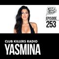 Club Killers Radio #253 - Yasmina